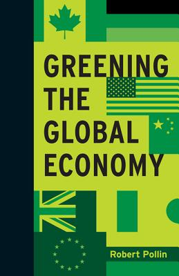 Greening the Global Economy By Pollin, Robert