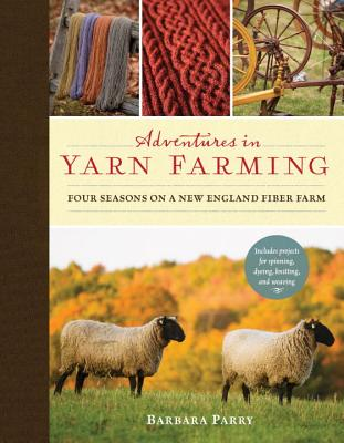 Adventures in Yarn Farming By Parry, Barbara