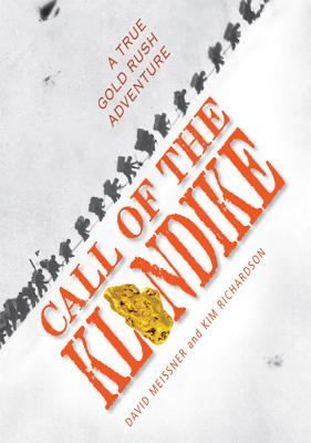 Call of the Klondike By Meissner, David/ Richardson, Kim